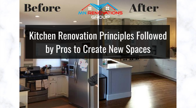 Kitchen Renovation Principles Followed by Pros to Create New Spaces